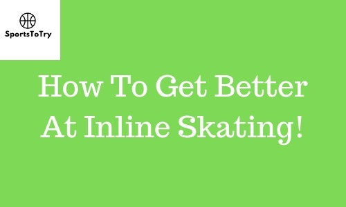 How to get better at inline skating. featured