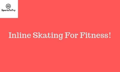 Inline Skating for fitness