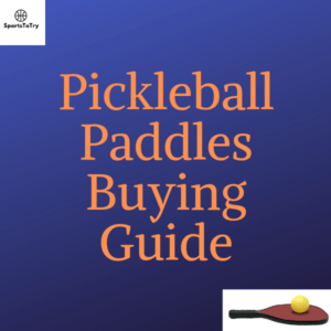 Pickleball Paddles for spin buying guide