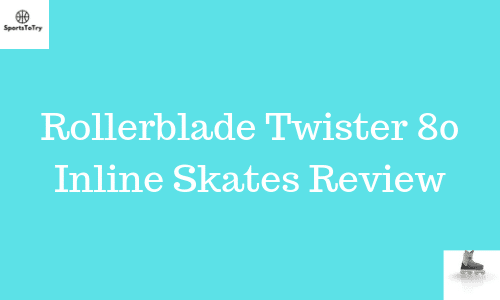 Rollerblade twister 80 inline skates review