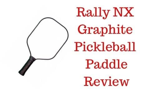 Rally NX Graphite Pickleball Paddle Review. featured