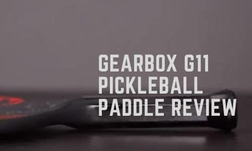 Gearbox G11 Pickleball Paddle Review. Featured.
