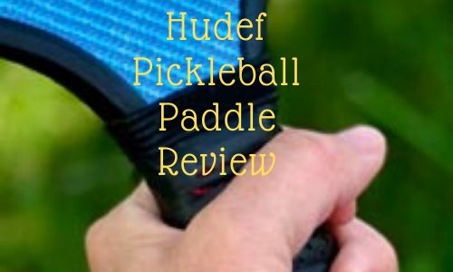 Hudef Pickleball Paddle Review.featured