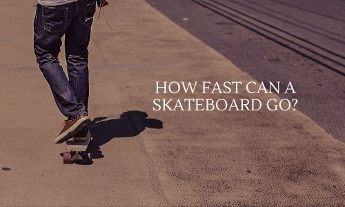How Fast can a skateboard go. featured