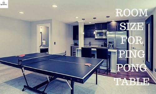 Room Size For Ping Pong Table(Check Floor Type & Ceiling Height)