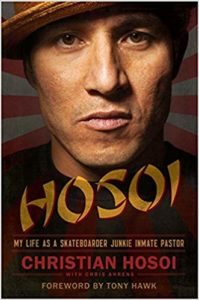 Hosoi, My Life as a Skateboarder Junkie Inmate Pastor