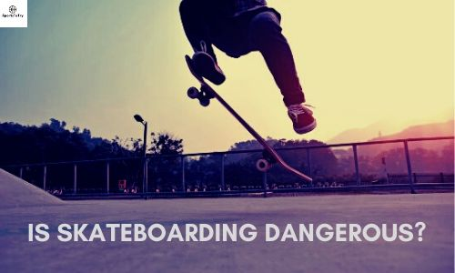 Is Skateboarding Dangerous.featured