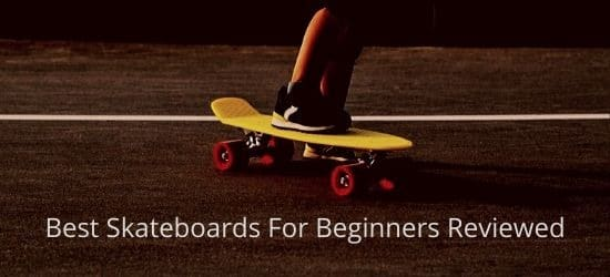 Best skateboards for beginners reviewed