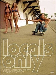 Locals Only. California Skateboarding 1975-1978