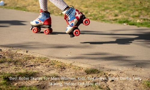 Roller skates for men, women and kids.
