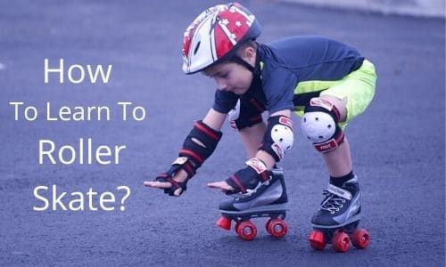 how to learn to roller skate