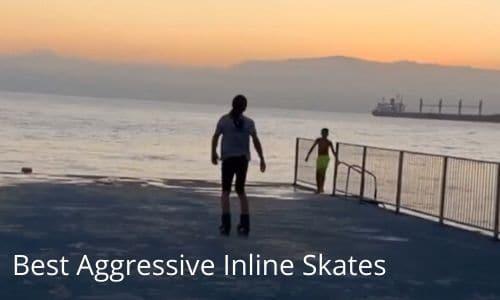 best aggressive inline skates
