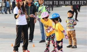How To Inline Skate