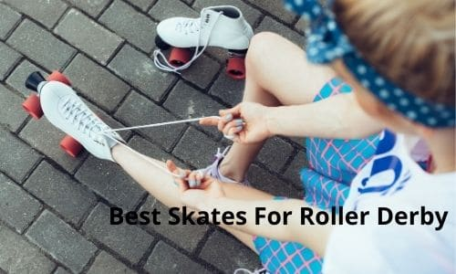Best Skates For Roller Derby