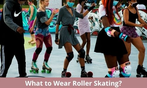 what to wear roller skating