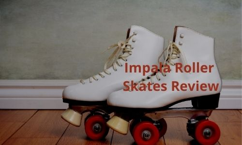 Impala Roller Skates Review [Why Impala Is Best: Answered!]