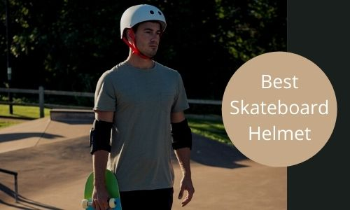 Best Skateboard Helmets 2021 [Cool & Lightest Ones Included]