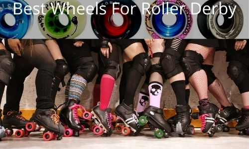 Best Wheels For Roller Derby