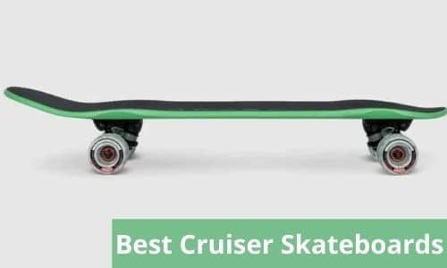 10 Best Skateboards for Cruising 2021 [Based On Experts' Opinion]