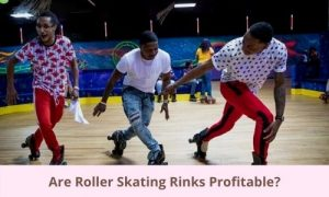Are Roller Skating Rinks Profitable