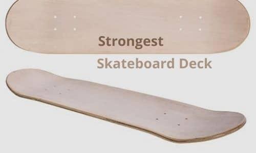 strongest skateboard deck