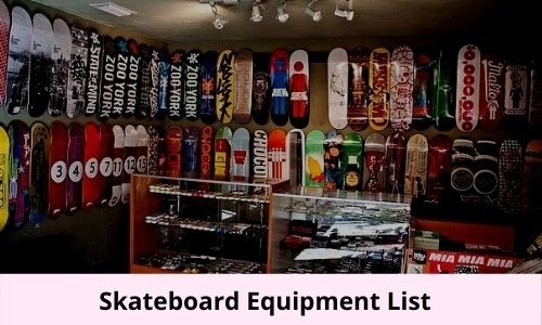 skateboard equipment list