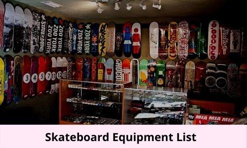 17 Skateboard Equipment List [Best Guide For the Beginners]