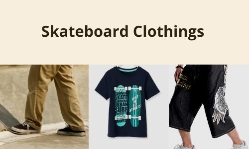 Skateboard Clothings