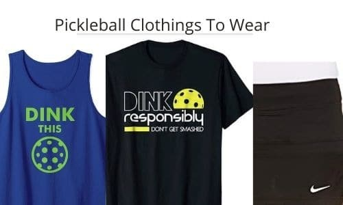 What to Wear for Pickleball? [Complete Guideline with Recommendation]
