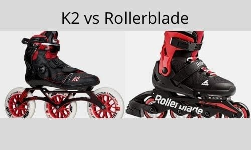 K2 VS Rollerblade [Which One to Choose?]